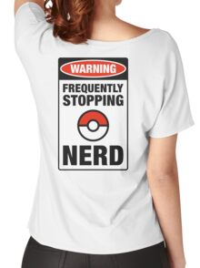 Pokemon Go Nerd Frequently Stopping Women's Relaxed Fit T-Shirt