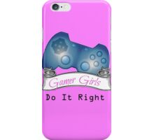 Gamer Girls Do it Right iPhone Case/Skin