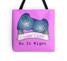 Gamer Girls Do it Right Tote Bag