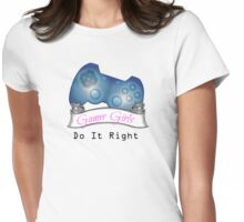 Gamer Girls Do it Right Womens Fitted T-Shirt