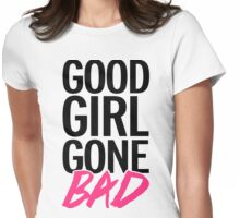 Good Girl Gone Bad Funny Quote Womens Fitted T-Shirt