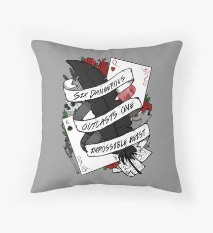 Six Dangerous Outcasts. One Impossible Heist | Six of Crows Throw Pillow