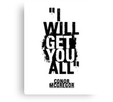 MCGREGOR - I WILL GET YOU ALL Canvas Print