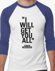 Conor McGregor - I will Get you all Men's Baseball ¾ T-Shirt
