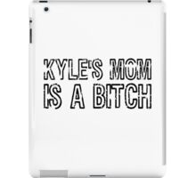 Kyles Mom Is A Bitch South Park Quote Eric Cartman iPad Case/Skin