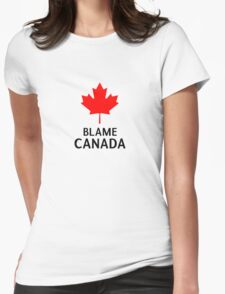 Blame Canada South Park Bigger Longer And Uncut Funny Quote Womens Fitted T-Shirt