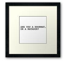 Are You A Doormat Or A Matador Funny Clever Wordplay Cool Framed Print