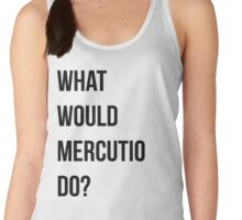 What would Mercutio do? Women's Tank Top