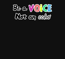 Be a Voice, Not an Echo Inspirational Quote Unisex T-Shirt
