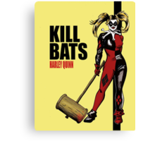 Kill Bats Canvas Print