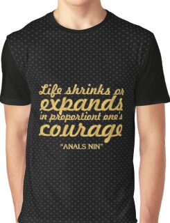 """Life shrinks or... """"Anals Nin"""" Inspirational Quote Graphic T-Shirt"""