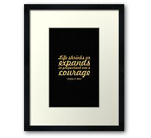 """Life shrinks or... """"Anals Nin"""" Inspirational Quote Framed Print"""