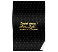 Light days... Inspirational Quote Poster