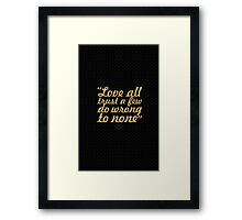 """Love all trust a few... """"William Shakespeare"""" Inspirational Quote Framed Print"""