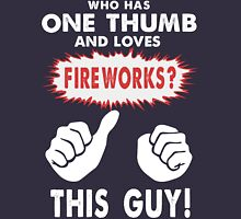 Who Has One Thumb and Loves Fireworks? Unisex T-Shirt
