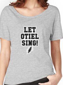 Let Otiel Sing! Women's Relaxed Fit T-Shirt