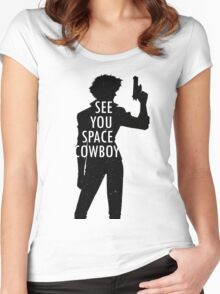 See you, Space Cowboy Women's Fitted Scoop T-Shirt