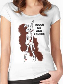 touch me and you die Women's Fitted Scoop T-Shirt