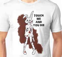 touch me and you die Unisex T-Shirt