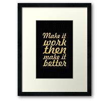 Make it work then... Inspirational Quote Framed Print