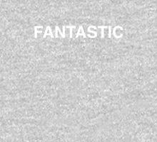 FANTASTIC tSHIRT Unisex T-Shirt
