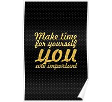 Make time for your self... Inspirational Quote Poster