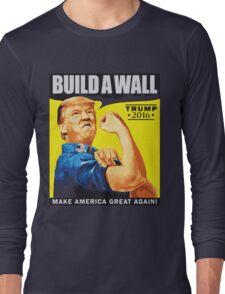 donald trump T-shirt - build a wall  Long Sleeve T-Shirt