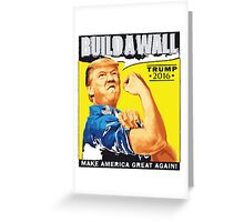 donald trump T-shirt - build a wall  Greeting Card