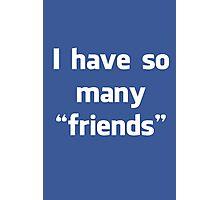 "Facebook ""Friends"" Photographic Print"