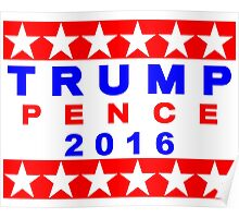 Trump Pence 2016 Red White And Blue USA Elections Poster
