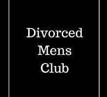Divorced Mens Club by ash-a