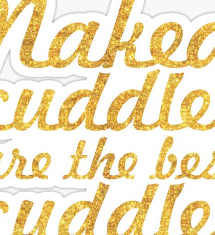 Naked cuddles... Inspirational Quote Sticker