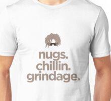 Nugs. Chillin. Grindage. Unisex T-Shirt