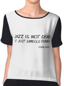 Frank Zappa Funny Quote Jazz Is Not Dead Chiffon Top