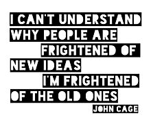 John Cage Cool Quote Clever New Ideas Photographic Print