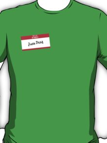Hello My Name Is Juan Deag T-Shirt