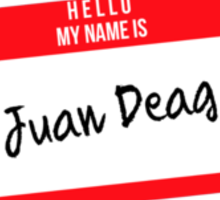 Hello My Name Is Juan Deag Sticker