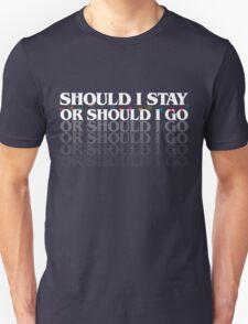 should I stay or sould I go (stranger things) Unisex T-Shirt