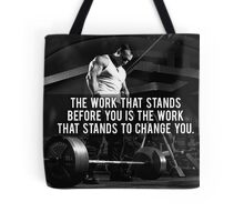 The Work That Stands Before You Tote Bag
