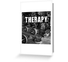 Lifting Is My Therapy Greeting Card