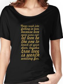 Never rush into... Inspirational Quote Women's Relaxed Fit T-Shirt