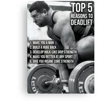 Top 5 Reasons To Deadlift Canvas Print