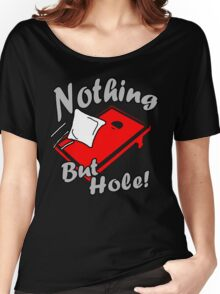 Nothing But Hole! Women's Relaxed Fit T-Shirt