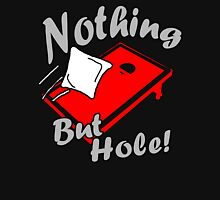 Nothing But Hole! Unisex T-Shirt
