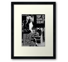 Top 10 Reasons To Squat Framed Print