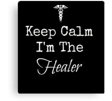 Keep Calm, I'm the Healer! Canvas Print