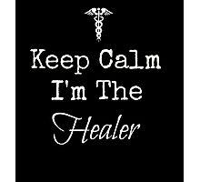 Keep Calm, I'm the Healer! Photographic Print