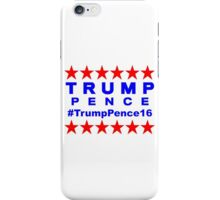 Trump Pence #TrumpPence16 2016 Election Hashtag  iPhone Case/Skin