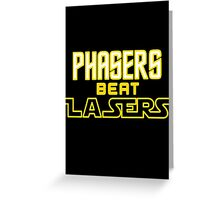 Phasers Beat Lasers Greeting Card
