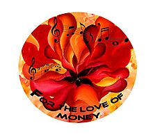 For the love of money design Photographic Print